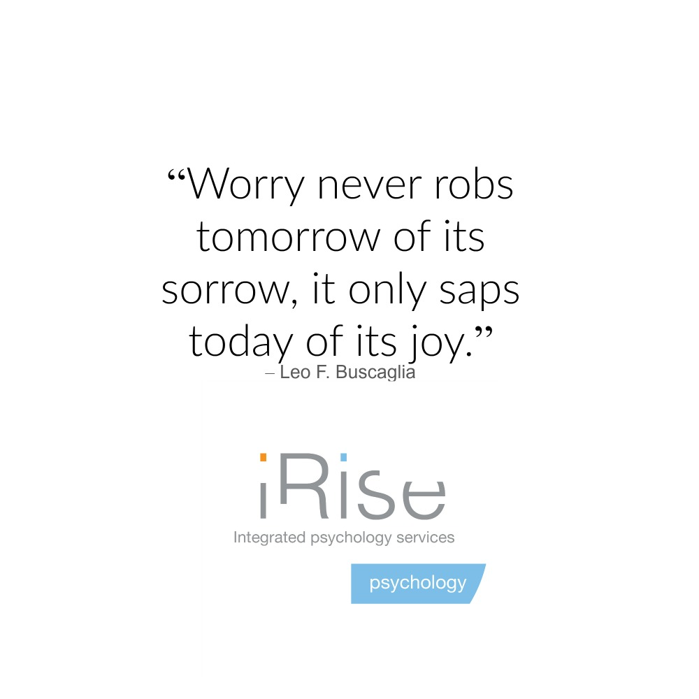 Worry Quotes | 6 Worry Quotes Irise Psychology
